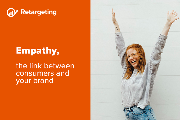 Empathy, the link between consumers and your brand