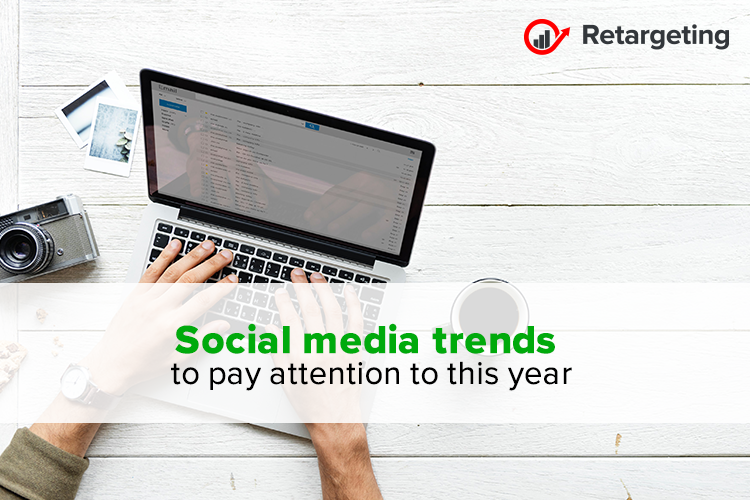 Social media trends to pay attention to this year