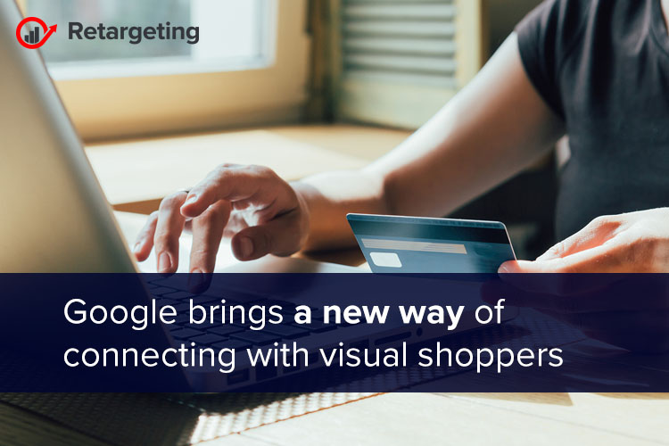 Google brings a new way of connecting with visual shoppers