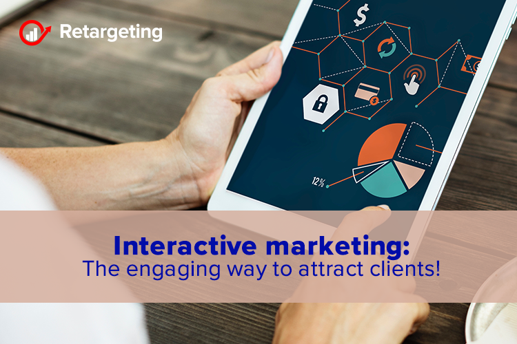 Interactive marketing: The engaging way to attract clients!