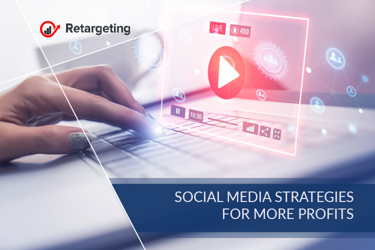 Social media strategies for more profits