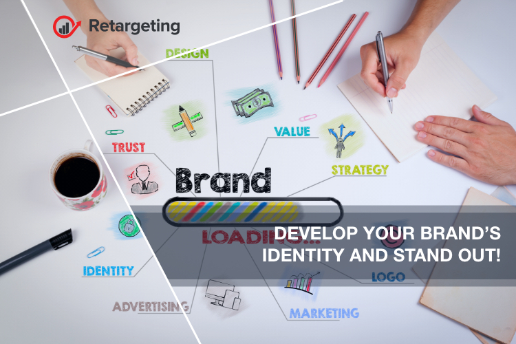 Develop your brand's identity and stand out!