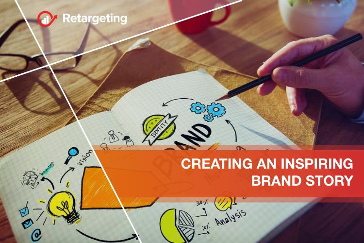 Creating an inspiring brand story