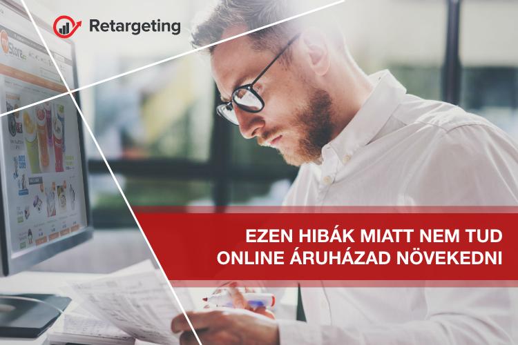 Ezen hibák miatt nem tud online áruházad növekedni