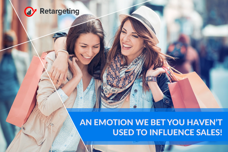 An emotion we bet you haven't used to influence sales!