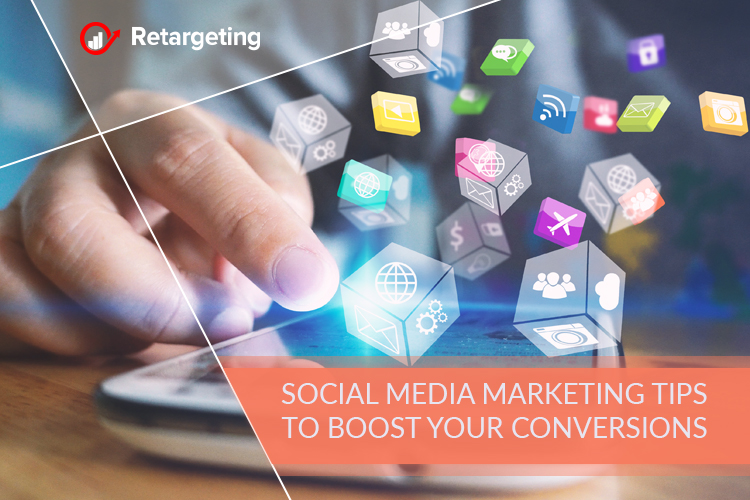Social media marketing tips to boost your conversions
