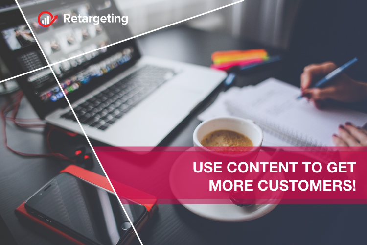 Use content to get more customers!