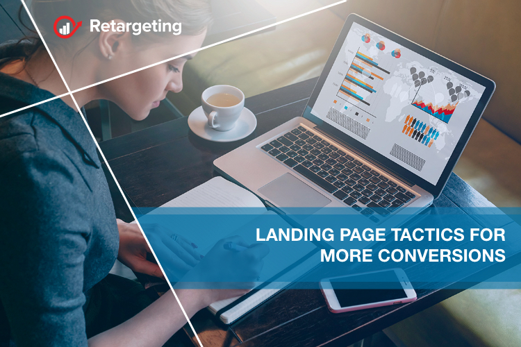 Landing page tactics for more conversions