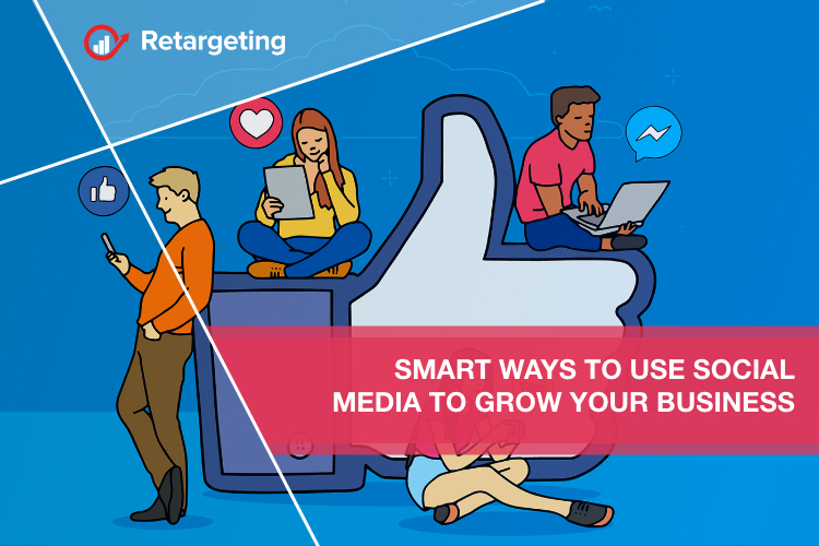 Smart ways to use social media to grow your business