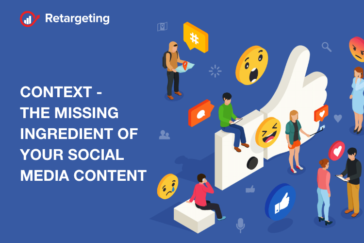 Context, the missing ingredient of your social media