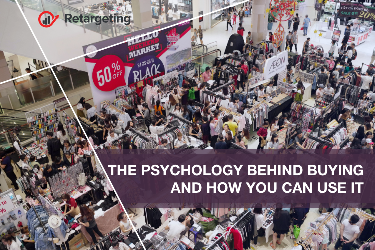 The psychology behind buying and how you can use it