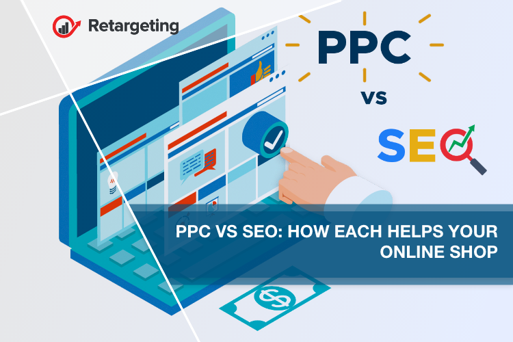 PPC vs SEO: How each helps your online shop