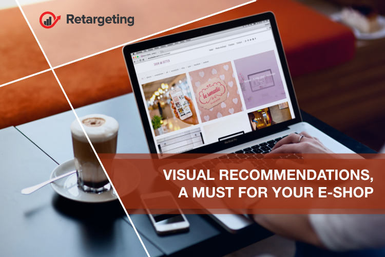 Visual recommendations, a must for your e-shop