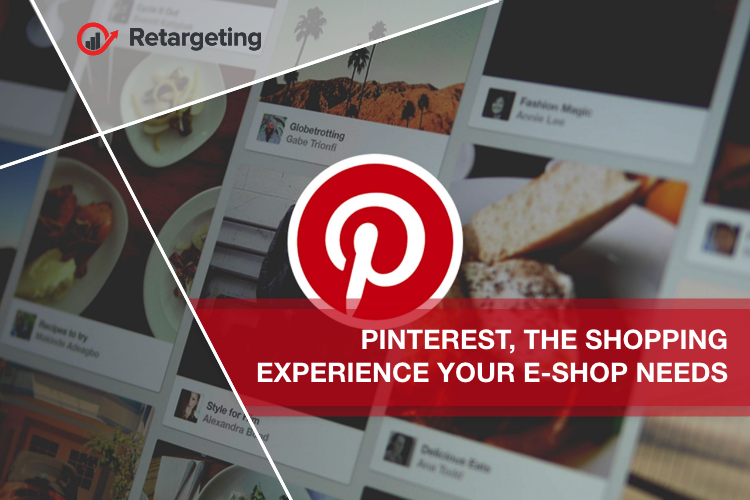 Pinterest, the shopping experience your e-shop needs