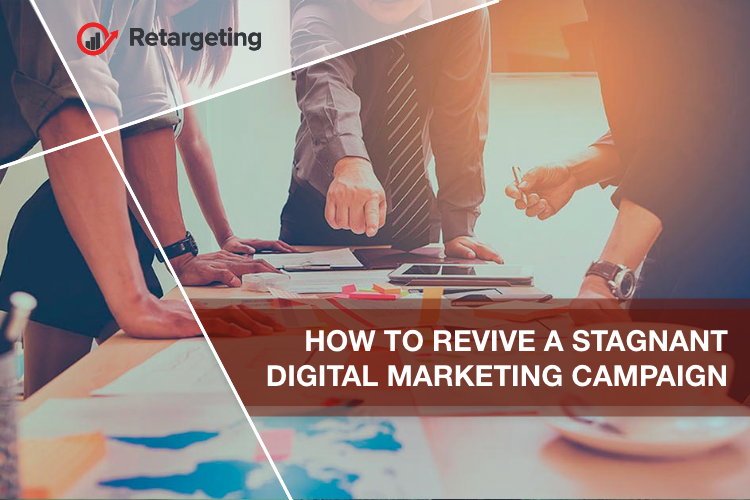 How to revive a stagnant digital marketing campaign