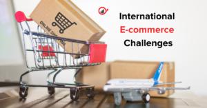 International E-commerce Challenges