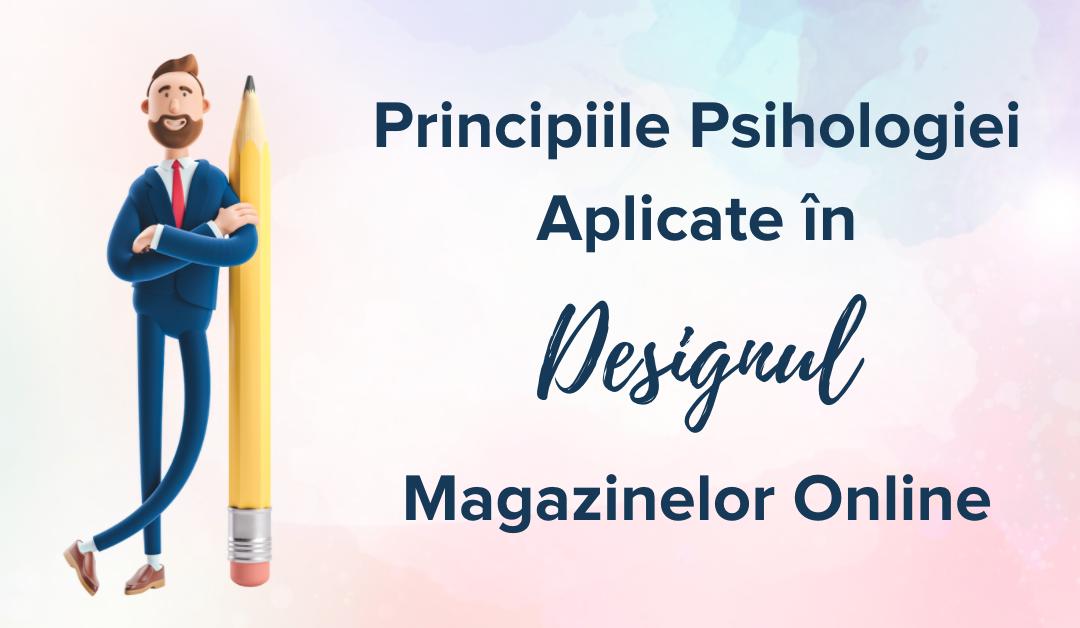 Principiile Psihologiei Aplicate în Designul Magazinelor Online